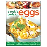 A Cook's Guide to Eggs: The Definitive Egg Cookbook, with Step-By-Step Techniques, 50 Recipes and Over 450 Photographs price comparison at Flipkart, Amazon, Crossword, Uread, Bookadda, Landmark, Homeshop18