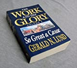 So Great a Cause (Work and the Glory, Vol. 8) (Work and the Glory, 8) (1573458775) by Lund, Gerald N.