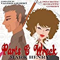 Parts & Wreck: Entangled Covet Audiobook by Mark Henry Narrated by Valerie Gilbert