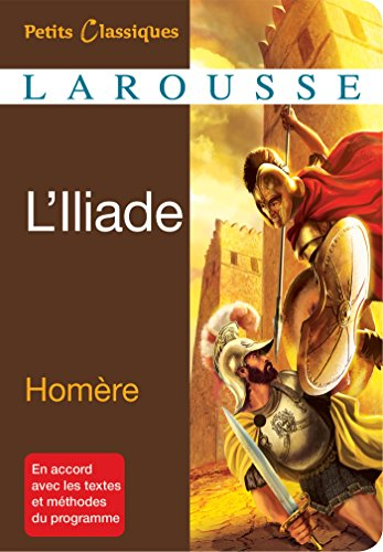 L'Iliade (Petits Classiques Larousse)