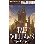 Shadowplay: Shadowmarch: Volume II (       UNABRIDGED) by Tad Williams Narrated by Dick Hill
