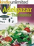 Adelgazar con thermomix (El Rinc�n De...