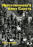 img - for Hertfordshire's Army Cadets: An Account of the Army Cadet Units Formed in Hertfordshire from 1886 to the Present Day by J.D. Sainsbury (2010-11-01) book / textbook / text book