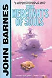 The Merchants of Souls (0312890761) by Barnes, John