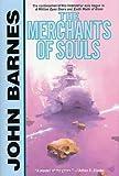 The Merchants of Souls (0312890761) by Barnes, John