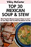 Top 30 Most Popular Mexican Soups And Stews Recipes in Just 3 Or Less Steps That You Must Eat Before You Die
