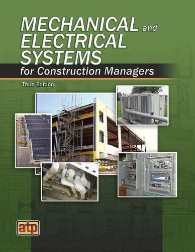 Mechanical and Electrical Systems for Construction Managers, by ATP Staff