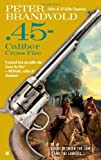 img - for .45-Caliber Cross Fire (Cuno Massey) book / textbook / text book