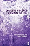 Nicola Groves Domestic Violence and Criminal Justice