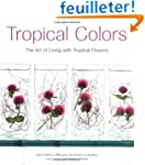 Tropical Colors: Art of Living With T...
