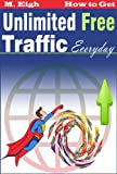 How to Get Unlimited Free Traffic Everyday (2.0)