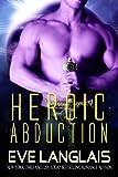 Heroic Abduction (Alien Abduction Book 5)