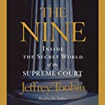 The Nine: Inside the Secret World of the Supreme Court | Jeffrey Toobin