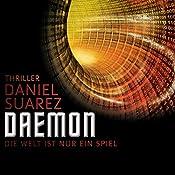 Daemon: Die Welt ist nur ein Spiel (Daemon 1) | [Daniel Suarez]