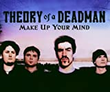 Theory of a Deadman Make Up Your Mind