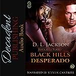 Black Hills Desperado: Black Hills Wolves, Book 3   D.L. Jackson