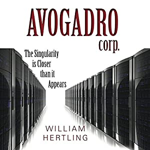 Avogadro Corp: The Singularity Is Closer Than It Appears | [William Hertling]