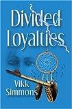 Divided Loyalties (Byte-Me Teen Read)