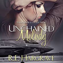 Unchained Melody Audiobook by R. E. Hargrave Narrated by  La Petite Mort