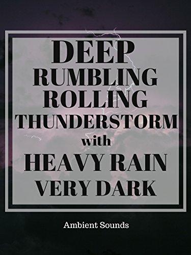 Deep Rumbling Rolling Thunderstorm with Heavy Rain very dark