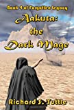 Aakuta: The Dark Mage (Forgotten Legacy, Book 4)