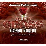 Alex Cross, Teil 6: Rosenrot Mausetot