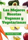 Las Mejores Recetas Veganas y Vegetarianas