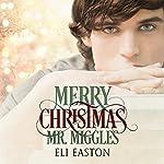 Merry Christmas, Mr. Miggles | Eli Easton