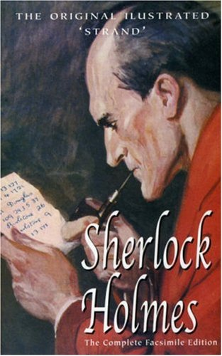 Sherlock Holmes: The Complete Stories With Illustrations from the Strand Magazine