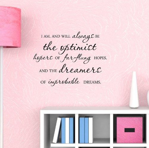 I Am, And Will Always Be The Optimist Hopers Of Far-Flung Hopes, And The Dreamers Of Improbable Dreams. Vinyl Wall Art Inspirational Quotes And Saying Home Decor Decal Sticker Steamss front-1011569