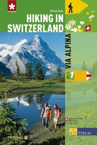 Hiking in Switzerland: Via Alpina: National Route 1