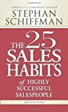 img - for The 25 Sales Habits of Highly Successful Salespeople of Schiffman, Stephan 3rd (third) Revised Edition on 25 July 2008 book / textbook / text book