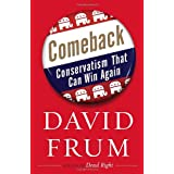 Comeback: Conservatism That Can Win Againby David Frum