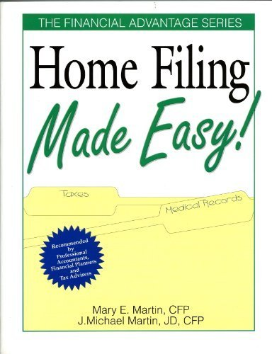 Home Filing Made Easy! (The Financial Advantage) by Martin, Mary E., Martin, J. Michael (1994) Paperback (Home Filing Made Easy compare prices)