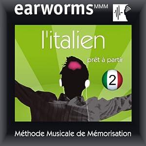 Earworms MMM - l'Italien: Prêt à Partir Vol. 2 Audiobook