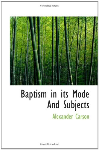 Baptism in its Mode And Subjects PDF