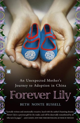 Forever Lily: An Unexpected Mother's Journey to Adoption in China, Beth Nonte Russell