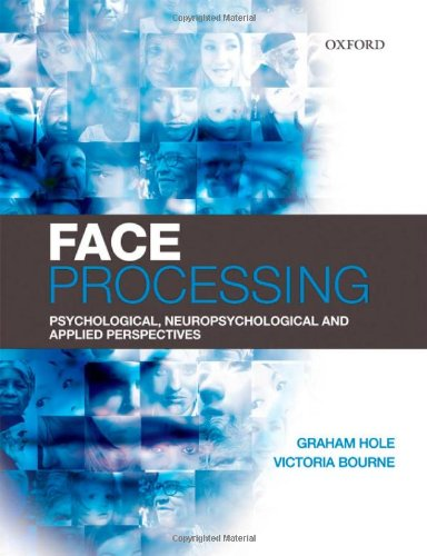 Face Processing: Psychological, Neuropsychological, and Applied Perspectives