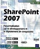 echange, troc Stéphane Eyskens, Ludovic Lefort - SharePoint 2007 - Personnalisation, développement et déploiement