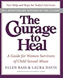img - for The Courage to Heal: A Guide for Women Survivors of Child Sexual Abuse, 20th Anniversary Edition book / textbook / text book