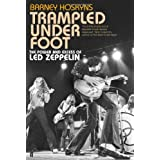 Trampled Under Foot: The Power and Excess of Led Zeppelinby Barney Hoskyns