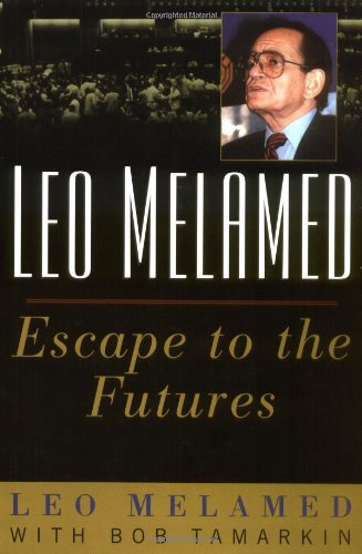 Leo Melamed: Escape to the Futures