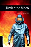 Under the Moon: 400 Headwords (Oxford Bookworms Library)