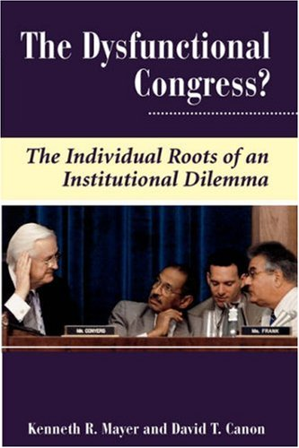 The Dysfunctional Congress?: The Individual Roots Of An...