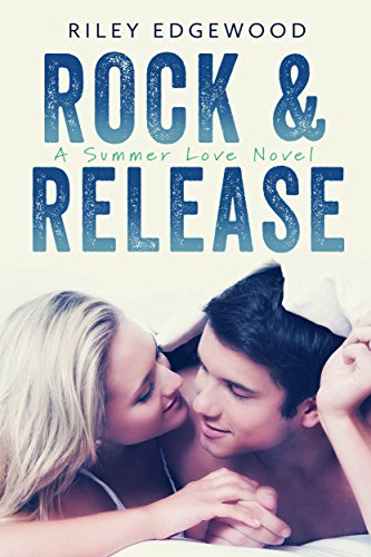 Rock & Release (Summer Love Series Book 1)