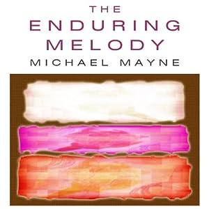 The Enduring Melody | [Michael Mayne]