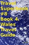 Travel Superbook #8 Book 4. Wales Tra...