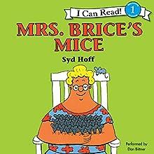 Mrs. Brice's Mice (       UNABRIDGED) by Syd Hoff Narrated by Dan Bittner