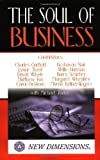 img - for The Soul of Business (New Dimensions Books) 1st Printing edition by Whyte, David, Toms, Michael, Schieber, Barry (1997) Paperback book / textbook / text book