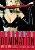 The Big Book of Domination: Erotic Fantasies  Amazon.Com Rank: # 1,398,747  Click here to learn more or buy it now!